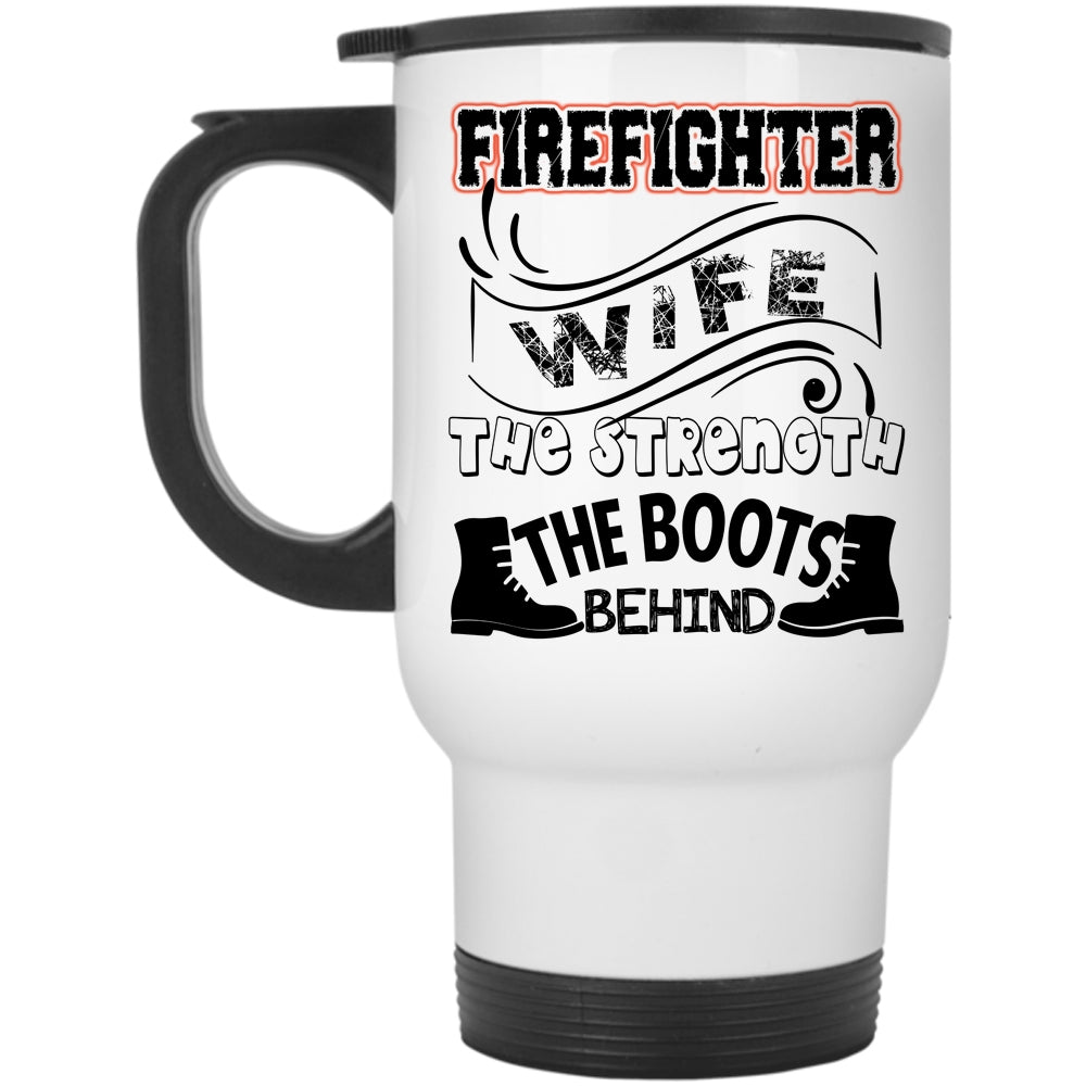 Behind The Wife Strength MugFirefighter Travel Boots Mug HIW9ED2Y