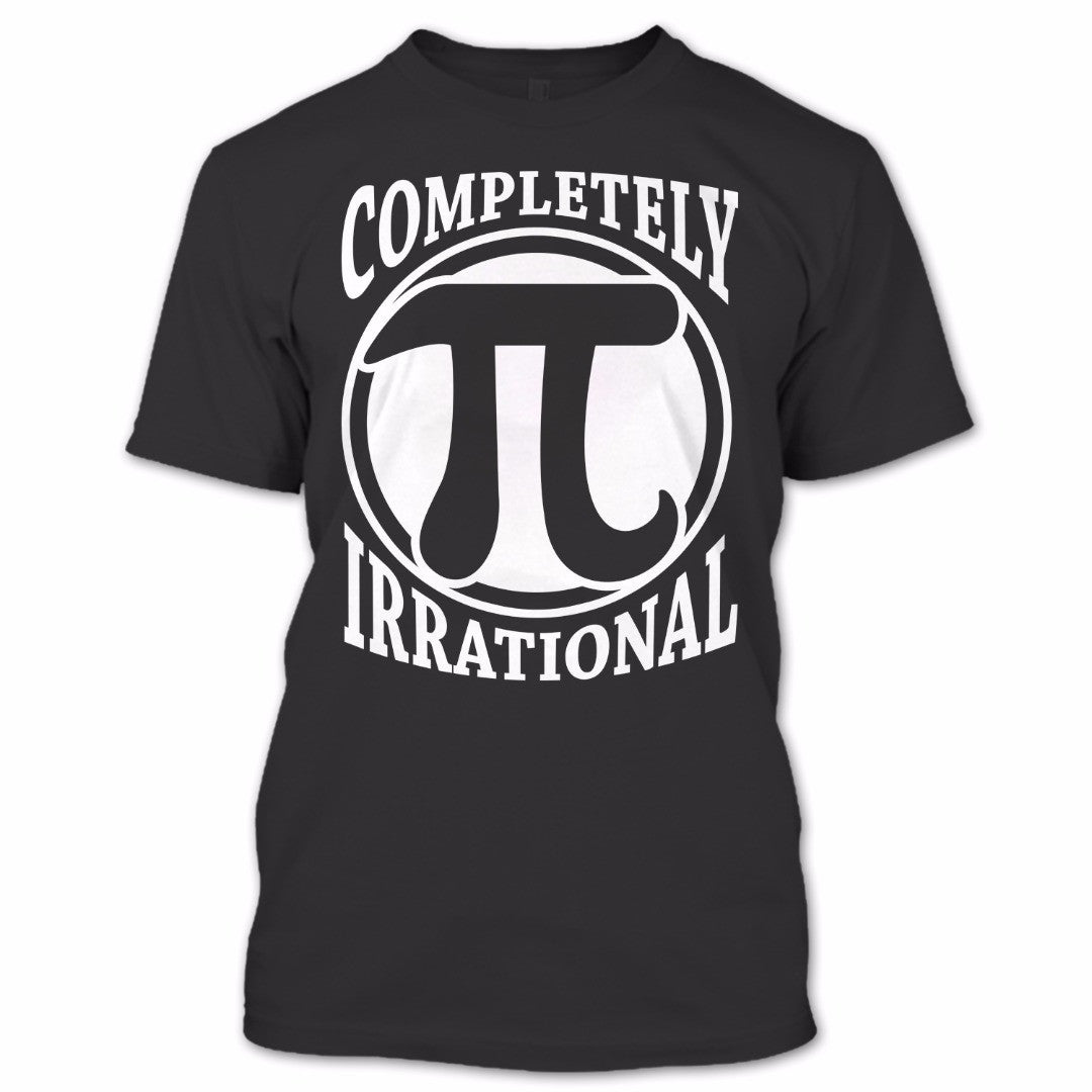 Completely Irrational Pi Math Symbol Pi Day T Shirt Mathematics