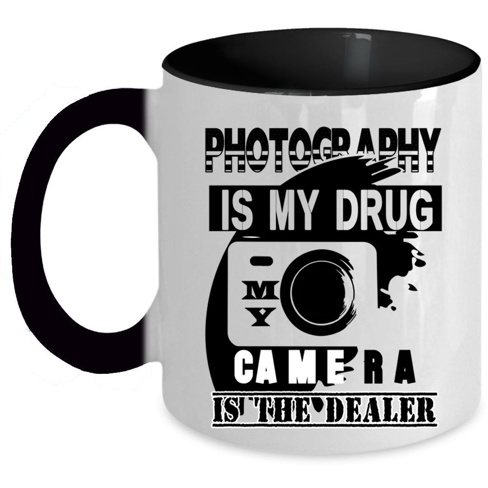 My Camera Is The Dealer Coffee Mug I Love Photography Accent Mug Premium Fan Store