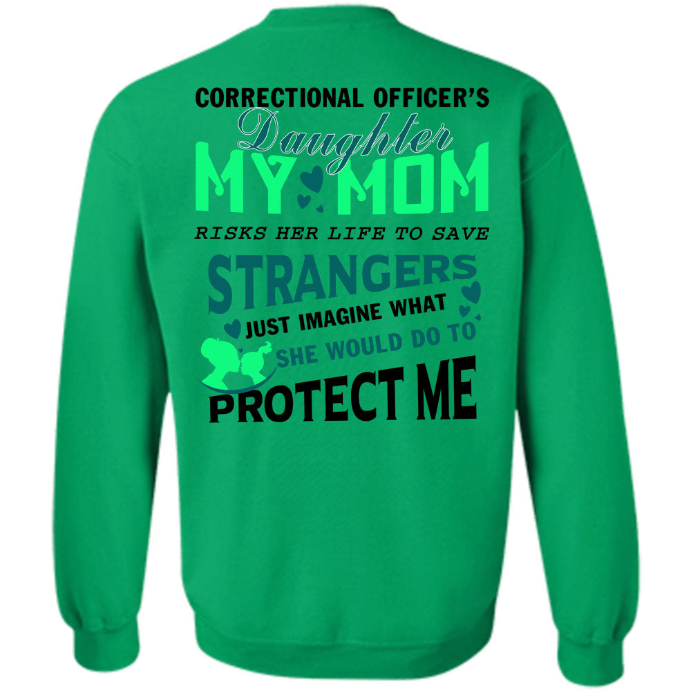 a5f2d12c ... Being A Correctional Officer T Shirt, Correctional Officer's Daughter  Sweatshirt ...