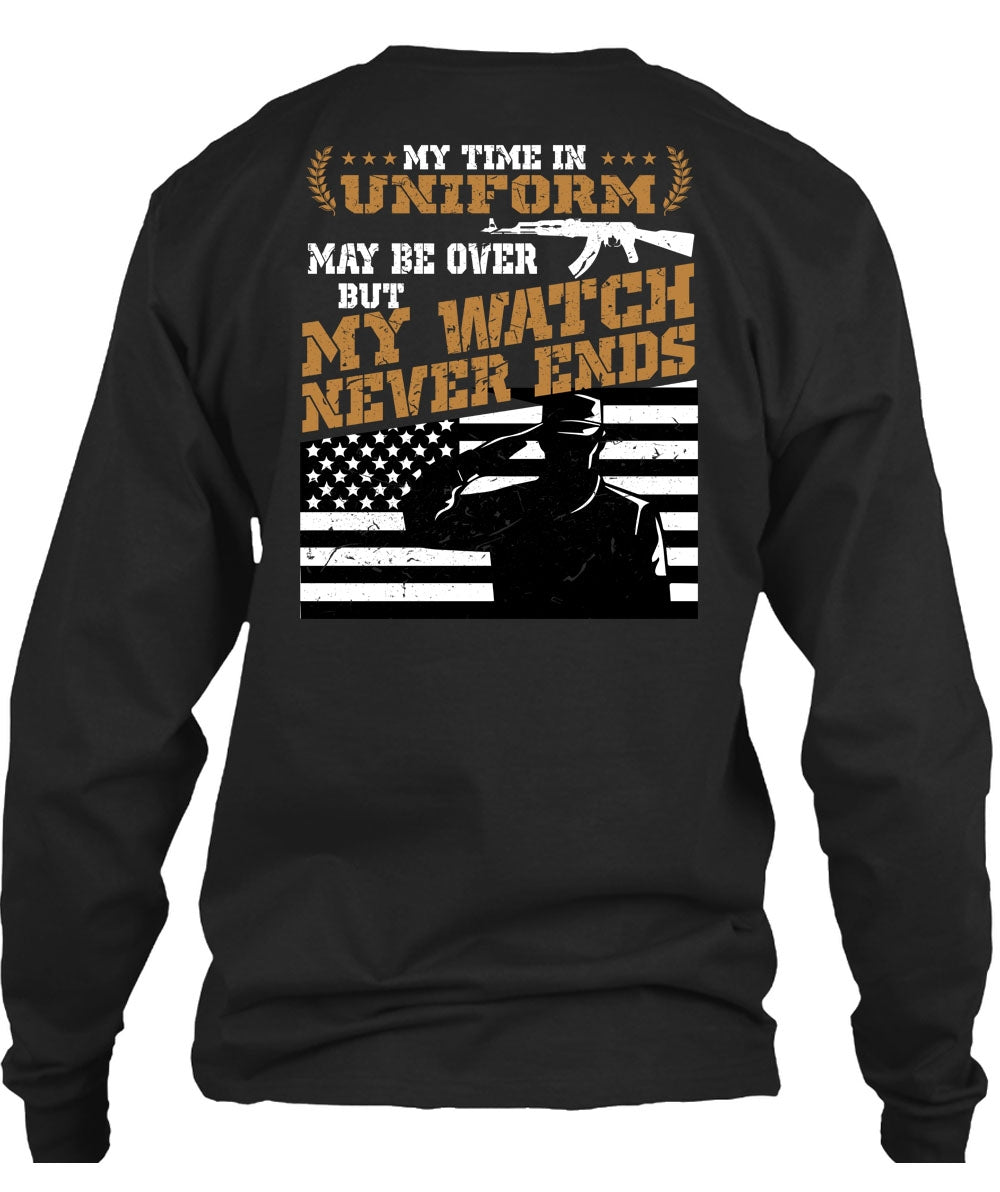 7b17194cbe1 ... May Be Over But My Watch Never Ends T Shirt, My Time In Uniform T ...