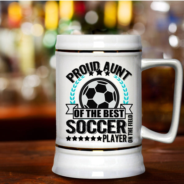 eea4eacd4f3 ... My Awesome Aunt Beer Stein 22oz, Proud Aunt Of The Best Soccer Player  Beer Mug