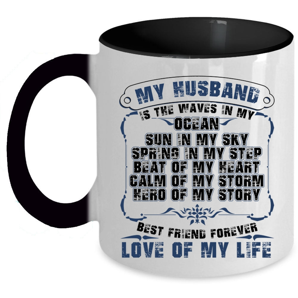 12f8e7d5a93 Best Friend Forever Love Of My Life Coffee Mug, My Husband Is The ...