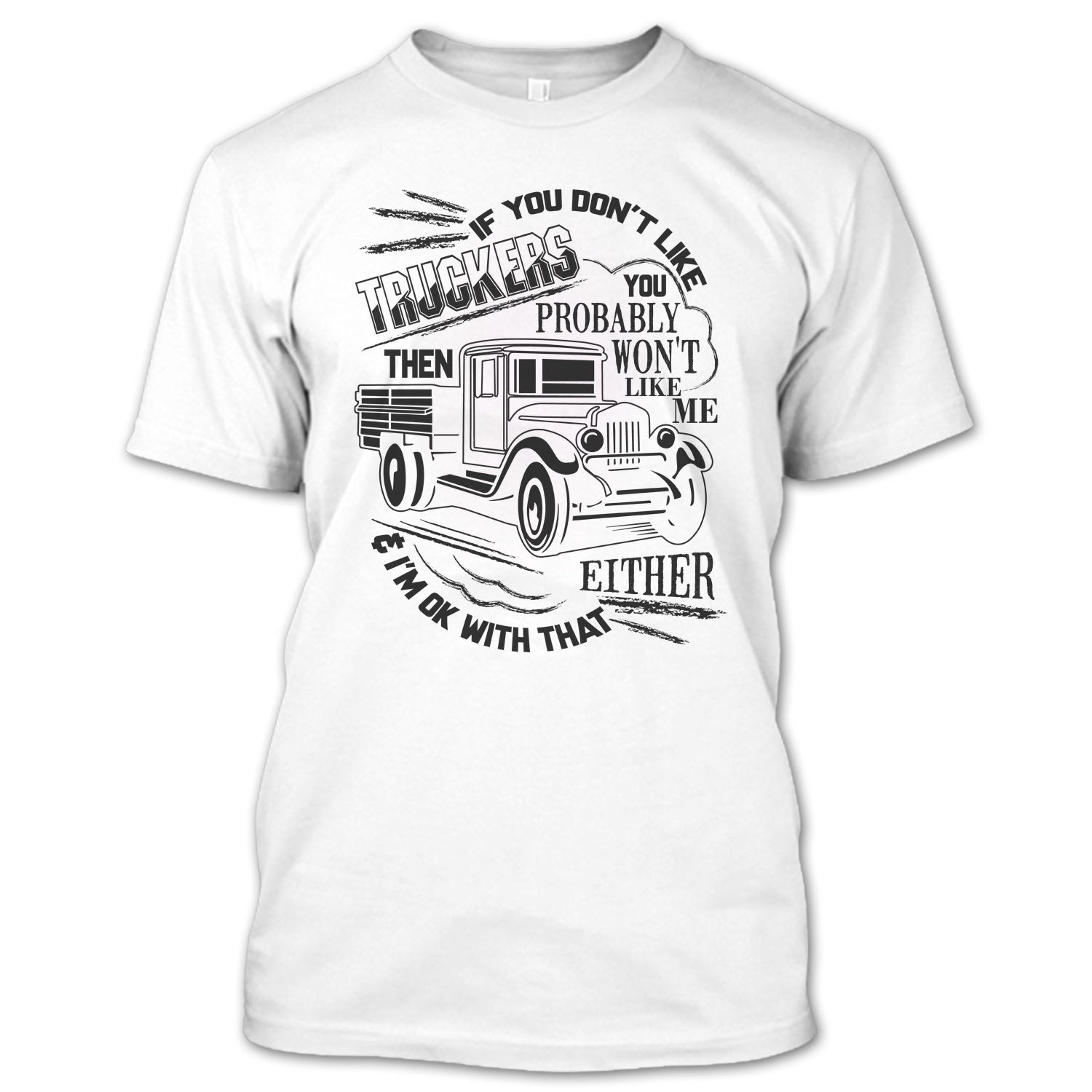 92a2d90f392e34 If You Don't Like Truckers T Shirt, Coolest Trucker Ever T Shirt ...