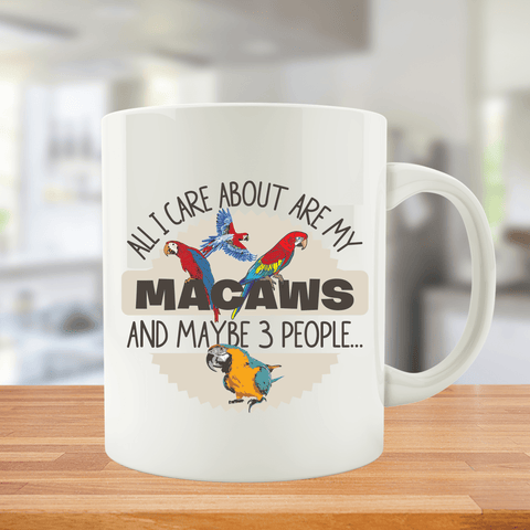 All I Care About Are My Macaws And Maybe 3 People...