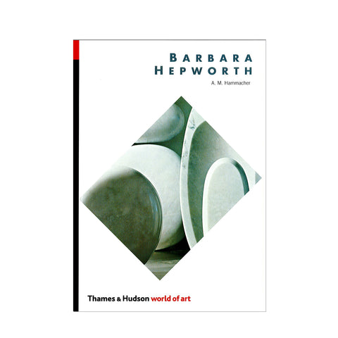 Barbara Hepworth (World of Art) by A.M. Hammacher