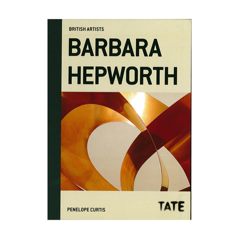 British Artists: Barbara Hepworth by Penelope Curtis