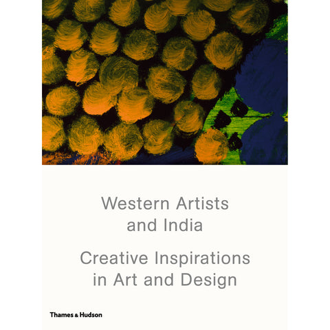 Western Artists and India: Creative Inspirations in art and Design