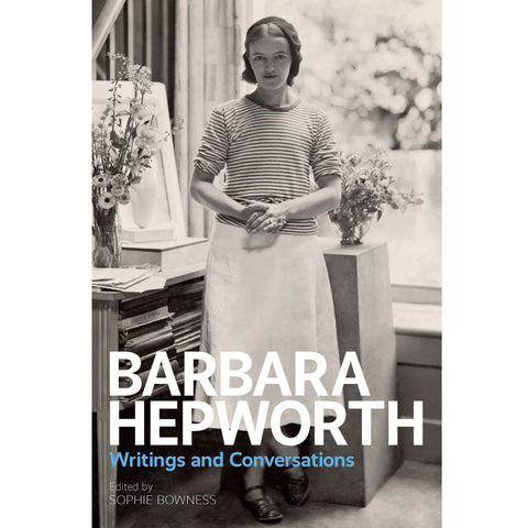 Barbara Hepworth: Conversations and Writings