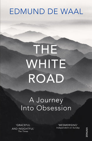The White Road: A Journey into Obsession