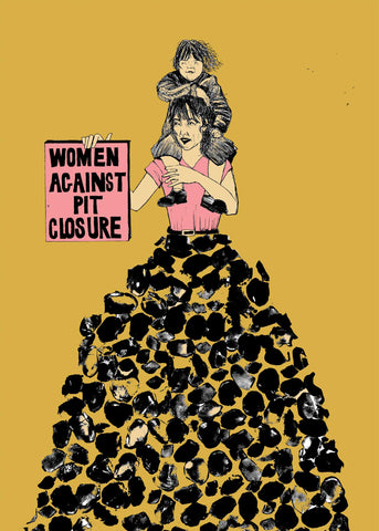 Women Against Pit Closure by Seanna Doonan