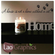 A house is not a home without a cat Home Decor Art Decals