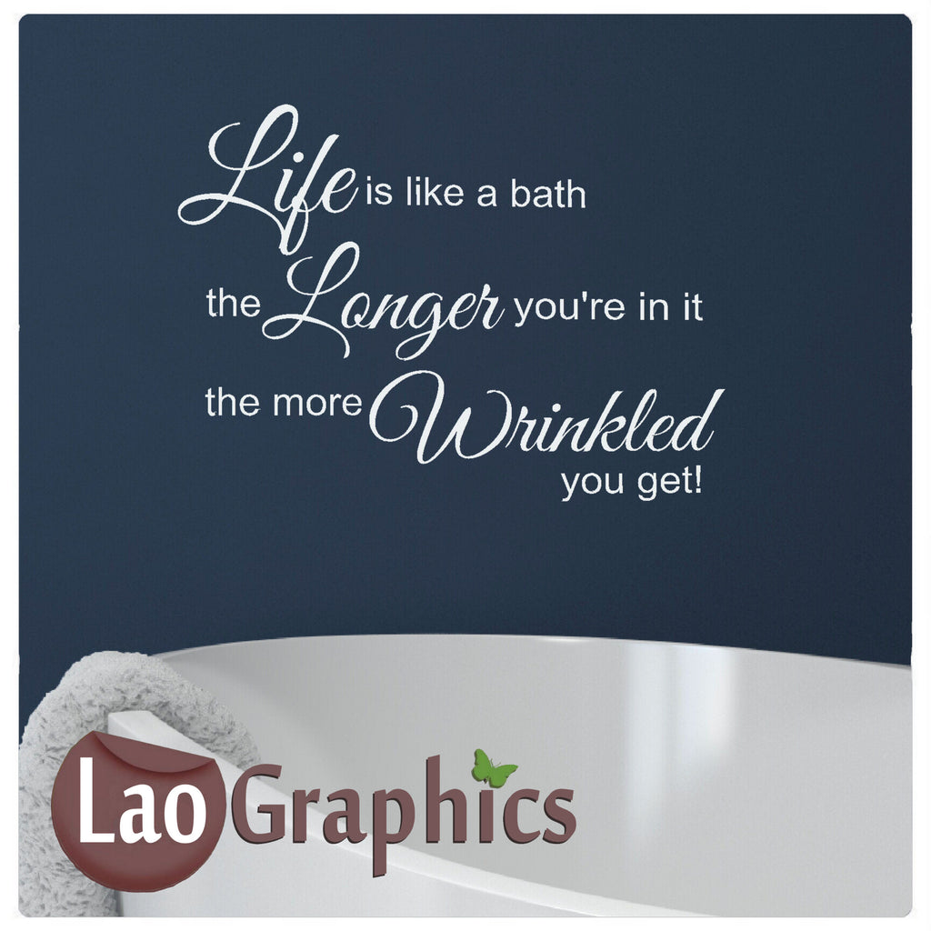 Life is like a bath Home Decor Art Decals