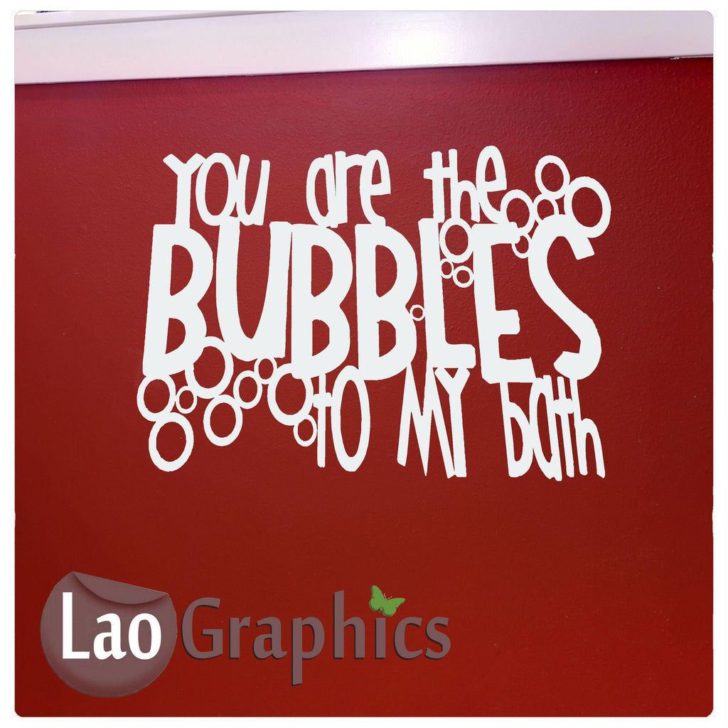 You are bubbles Home Decor Art Decals