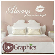 Always Kiss me Goodnight Quote Girls Room Wall Stickers Home Decor Art Decals-LaoGraphics