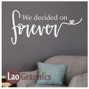 We decided on forever Home Decor Art Decals