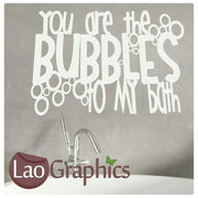 Bubbles to my Bath Quote Wall Sticker Home Decor Art Decals Transfers-LaoGraphics