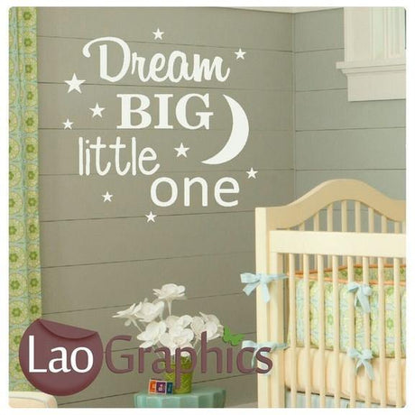 Dream Big Little One #2 Nursery Wall Stickers Home Decor Art Decals-LaoGraphics