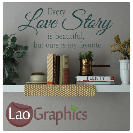 Every Love Story is Wonderful Romantic Quote Wall Stickers Home Decor Love Art Decals-LaoGraphics