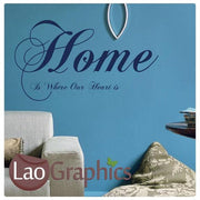 Home is Where Our Heart is Large Quote Wall Stickers Home Decor Art Decals-LaoGraphics