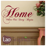 Home is Where Our Story Begins Quote Large Quote Wall Stickers Home Decor Art Decals-LaoGraphics