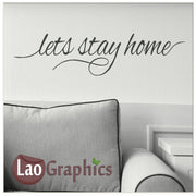 Lets stay Home Decor Art Decals