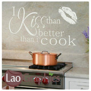 I Kiss Better Than i Cook Kitchen Quote Wall Stickers Home Decor Art Decals-LaoGraphics