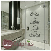 Lather Soak Unwind Bathroom Quote Wall Sticker Home Decor Art Decals-LaoGraphics