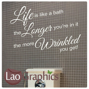 Life is Like a Bath Quote Wall Sticker Home Decor Art Decals-LaoGraphics