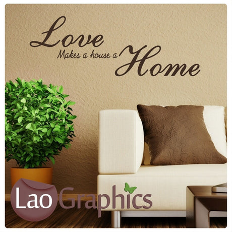 Love Makes a House a Home Romantic Quote Wall Stickers Home Decor Love Art Decals-LaoGraphics