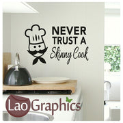 Never Trust a Skinny Cook Kitchen Quote Wall Stickers Home Decor Art Decals-LaoGraphics