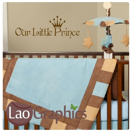 Our Little Prince Nursery Quote Home Decor Art Decals-LaoGraphics