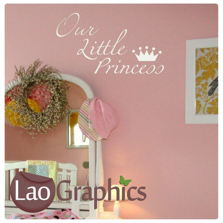 Our Little Princess Nursery Quote Home Decor Art Decals-LaoGraphics