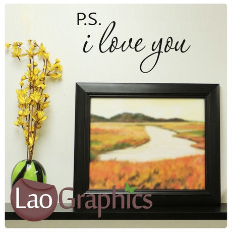 P.S I Love You Quote Romantic Quote Wall Stickers Home Decor Love Art Decals-LaoGraphics
