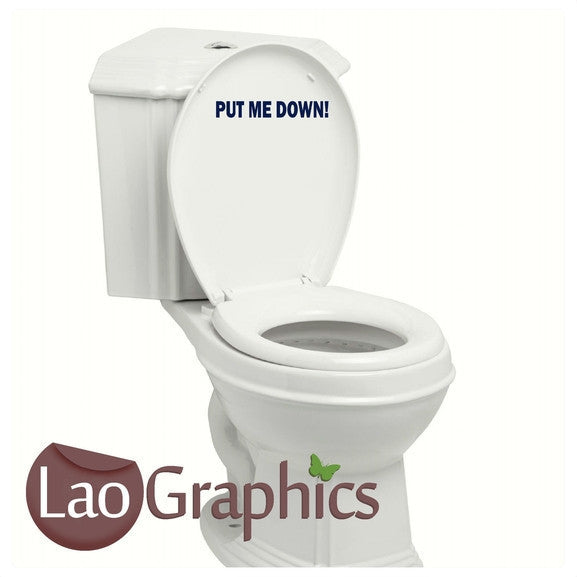 Put Me Down Bathroom Toilet Stickers Home Decor Art Decals-LaoGraphics