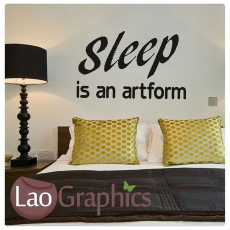 Sleep is an Artform Bedroom Vinyl Quote Wall Stickers Home Decor Art Decals-LaoGraphics