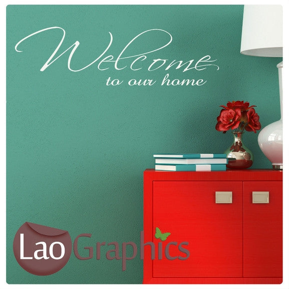 Welcome To Our Home Quote Wall Sticker Quote Wall Stickers Home Decor Art Decals-LaoGraphics
