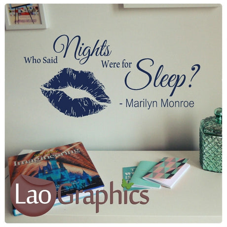 Who Said Nights Were For Sleep? Vinyl Quote Wall Stickers Home Decor Art Decals-LaoGraphics
