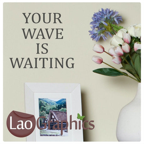 Your Wave is Waiting Extreme Sports Wall Stickers Home Decor Art Decals-LaoGraphics
