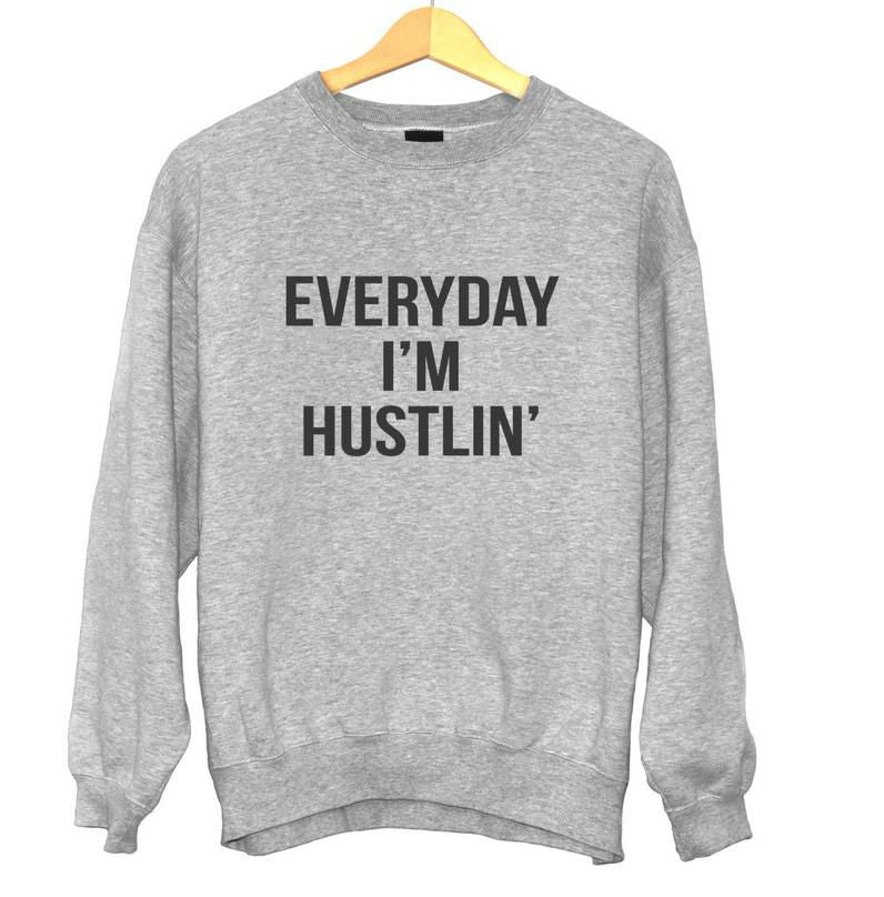 Everyday i'm hustlin Letters Print Women Sweatshirt Jumper Cotton Casual Hoodies For Lady Hipster Gray BZ-82