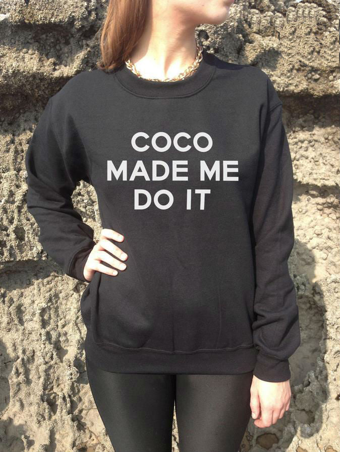 COCO MADE ME DO IT  Sweatshirt Jumper Cotton Casua