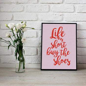 Affiche life is short buy the shoes poster