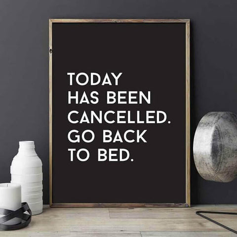 Affiche today has been cancelled go back to bed poster