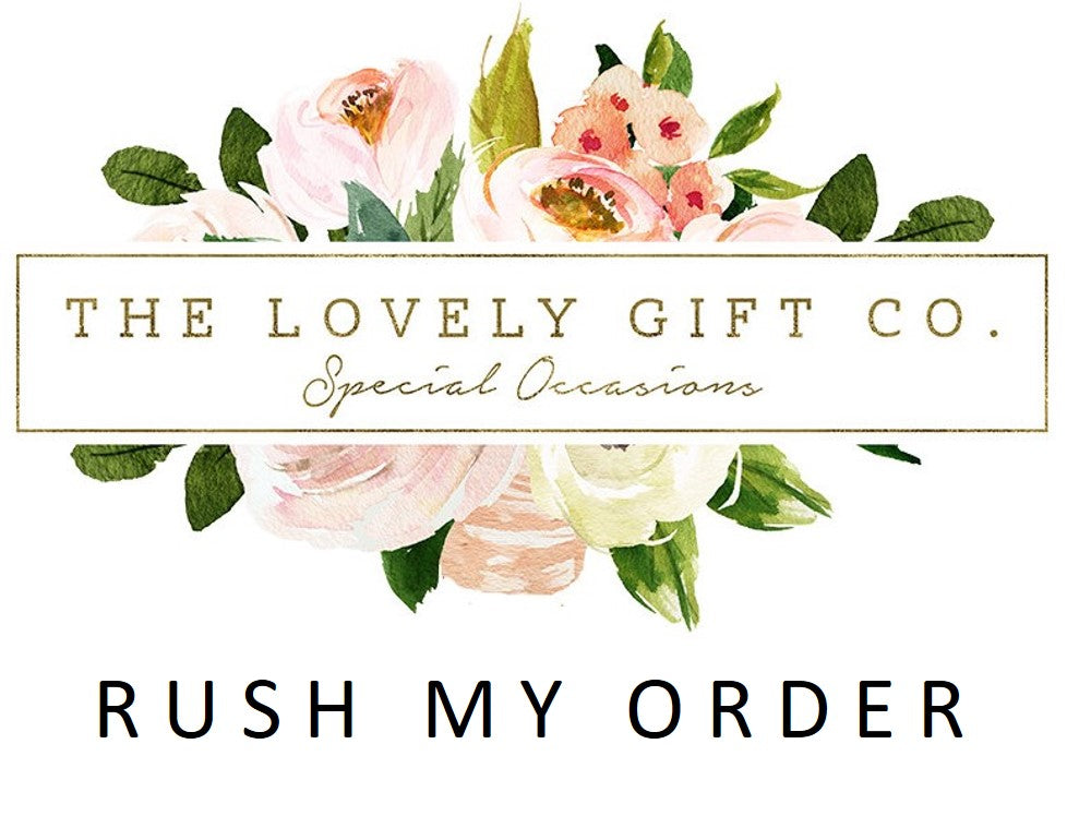 Rush my order shipping upgrade for Joyce - The Lovely Gift Co
