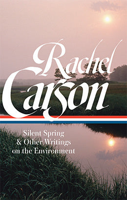Rachel Carson's Silent Spring and Other Environmental Writings