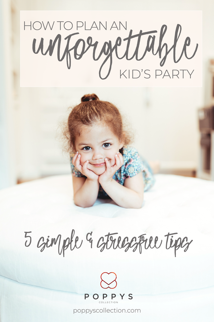 Poppys Collection Blog How to Plan an Unforgettable Kids Birthday Party 5 Simple & Stressfree Tips