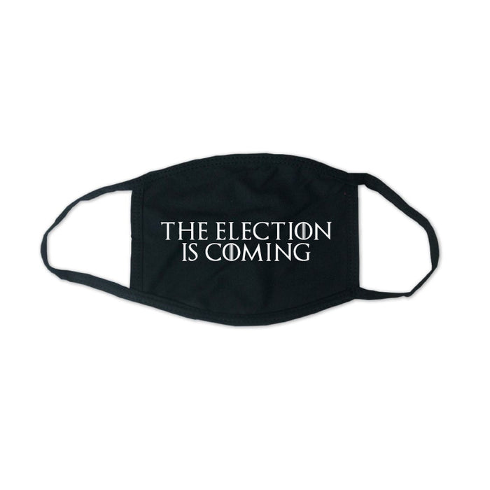 The Election is Coming Face Mask