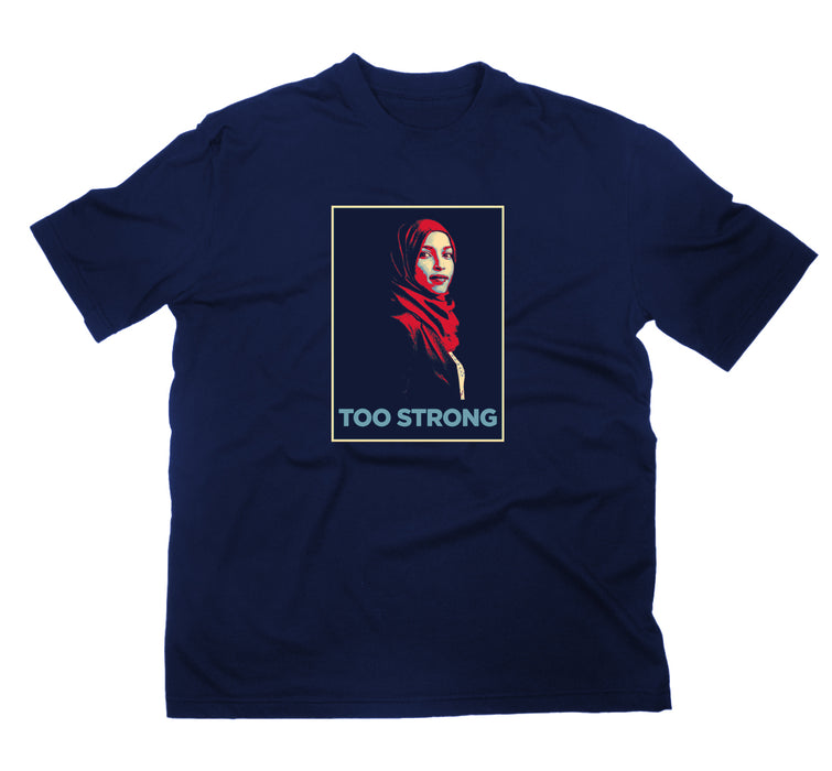Too Strong Ilhan T-shirt