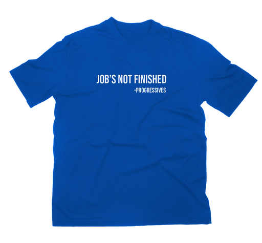Job's Not Finished T-Shirt