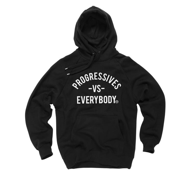 Progressives VS Everybody Hoodie